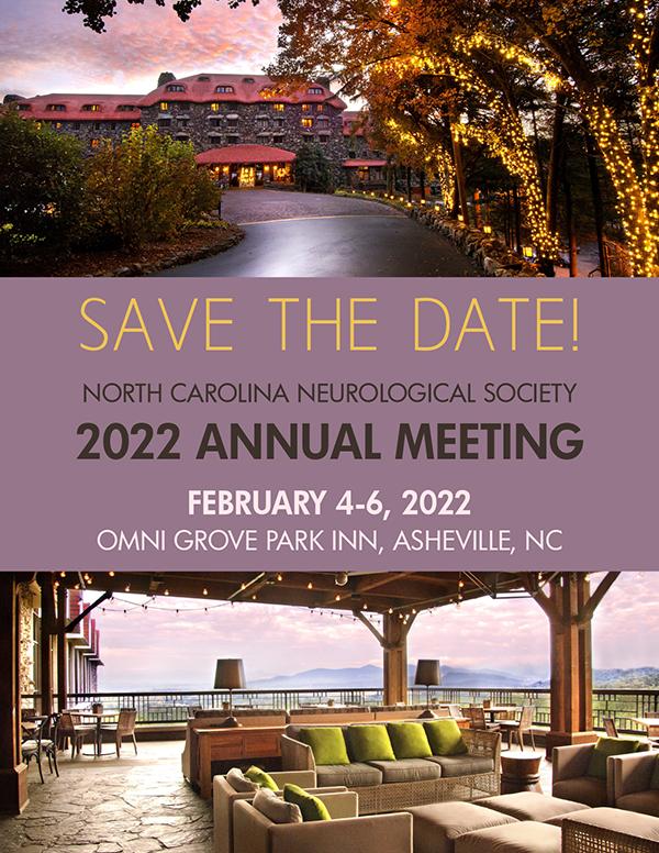 NC Neurological Society 2022 Annual Meeting Save the Date - Feb. 4 to 6 at the Omni Grove Park Inn, Asheville, NC